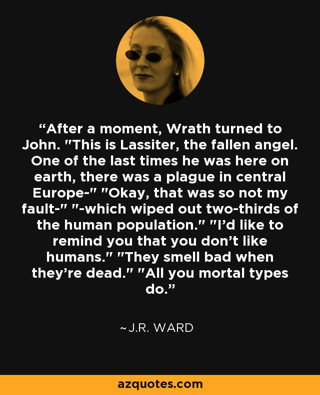 After a moment, Wrath turned to John.