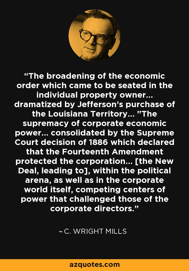 The broadening of the economic order which came to be seated in the individual property owner... dramatized by Jefferson's purchase of the Louisiana Territory...
