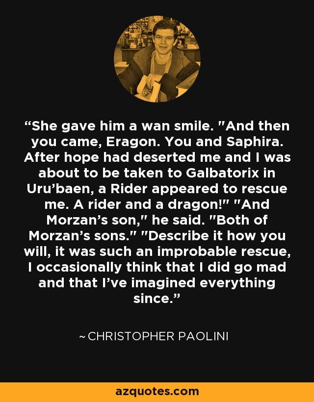 She gave him a wan smile.
