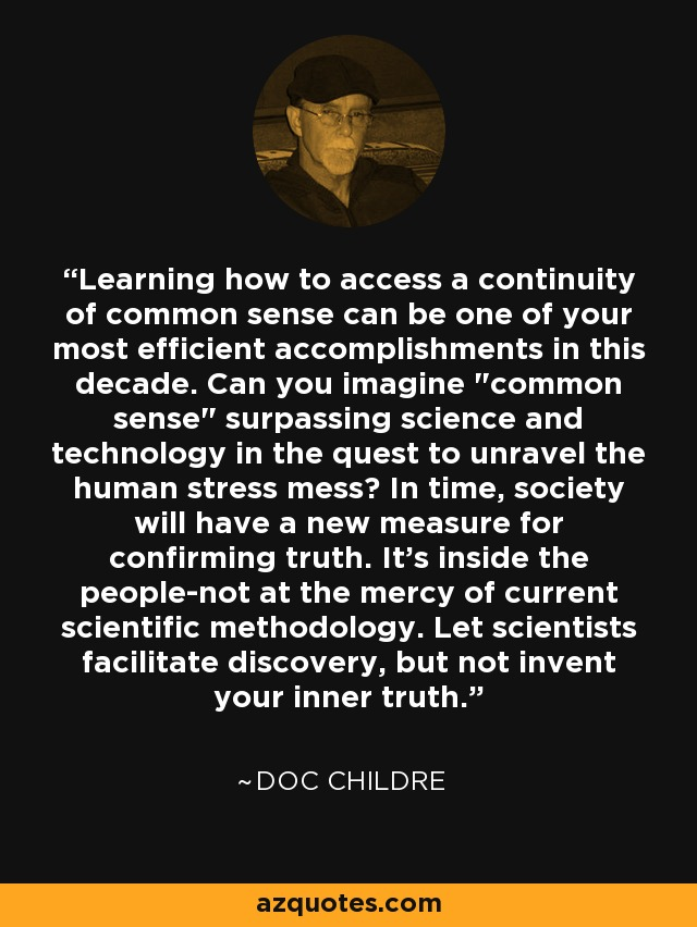 Doc Childre quote: Learning how to access a continuity of