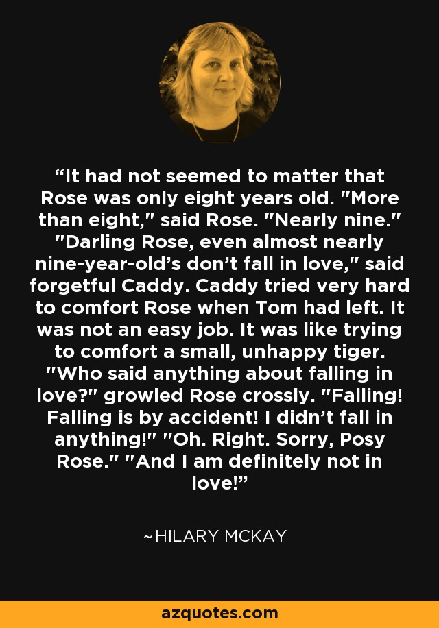 It had not seemed to matter that Rose was only eight years old.