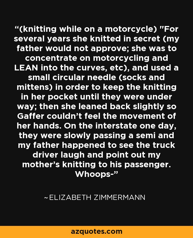 (knitting while on a motorcycle)