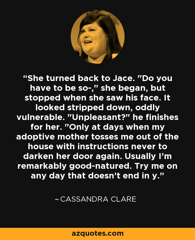 She turned back to Jace.