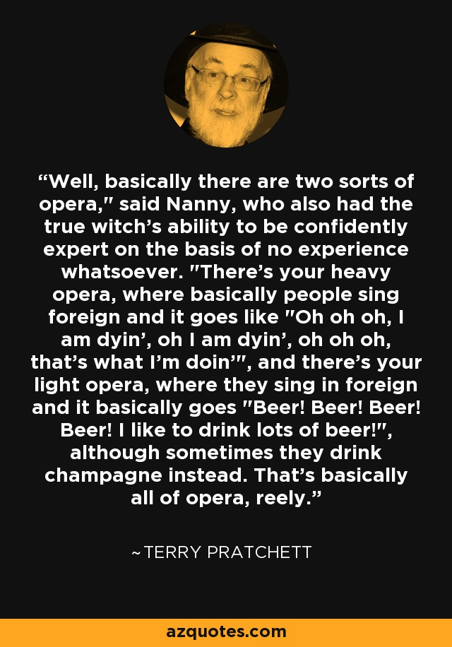 Well, basically there are two sorts of opera,