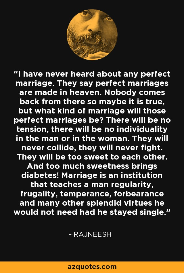 Rajneesh Quote I Have Never Heard About Any Perfect Marriage They