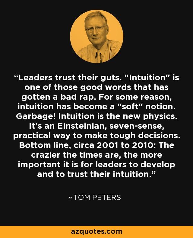 Leaders trust their guts.