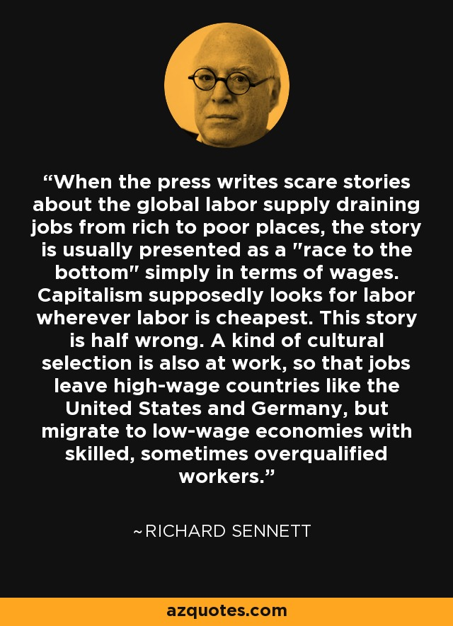 When the press writes scare stories about the global labor supply draining jobs from rich to poor places, the story is usually presented as a