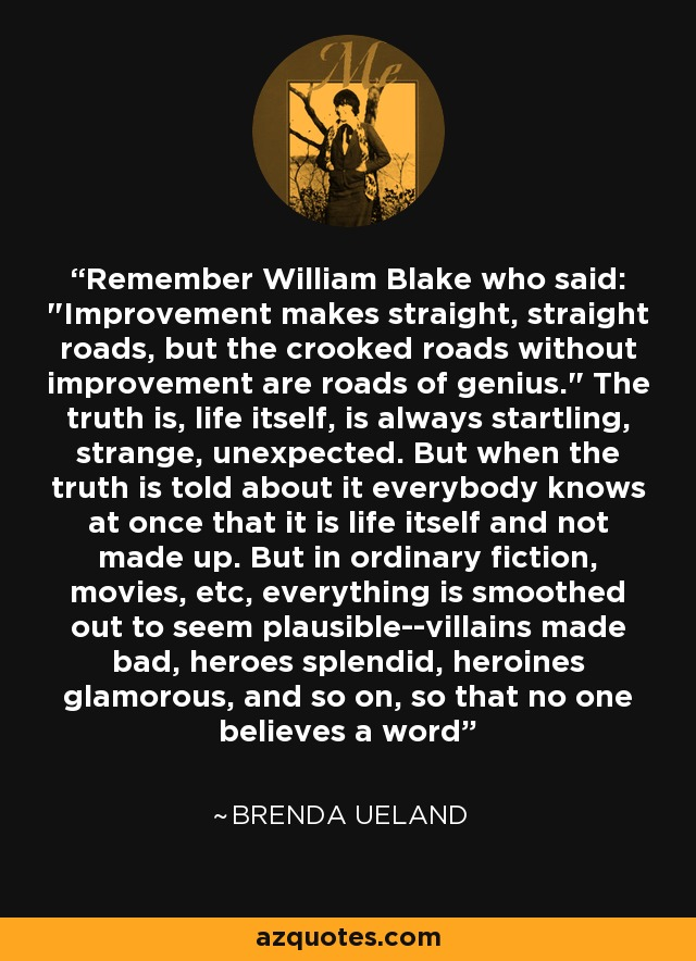 Remember William Blake who said: