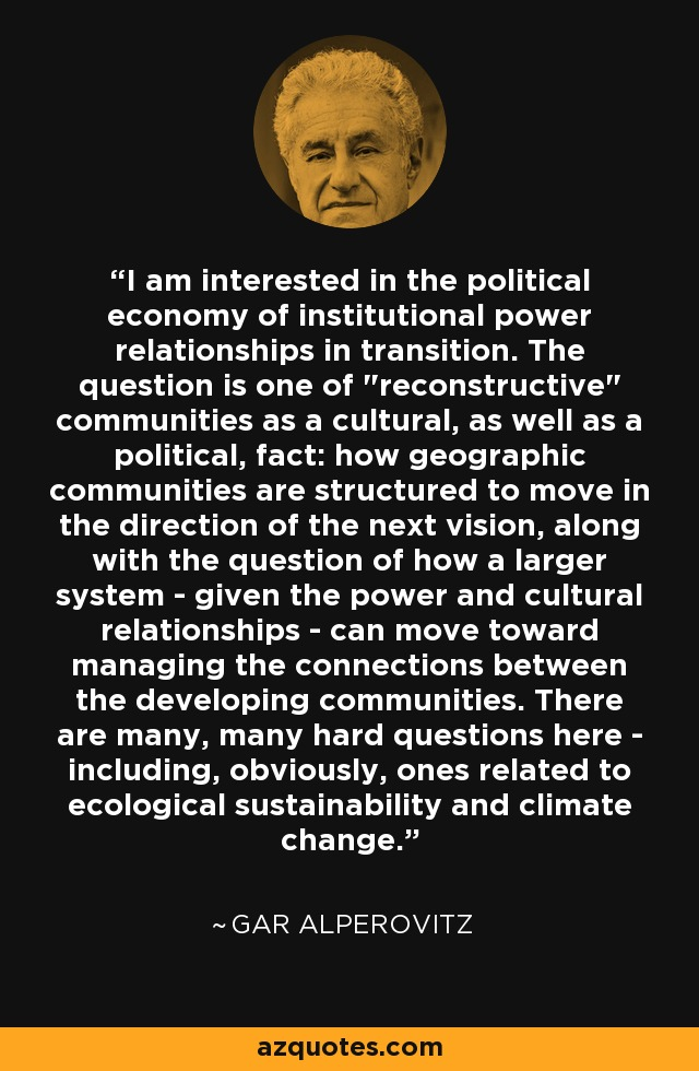 I am interested in the political economy of institutional power relationships in transition. The question is one of