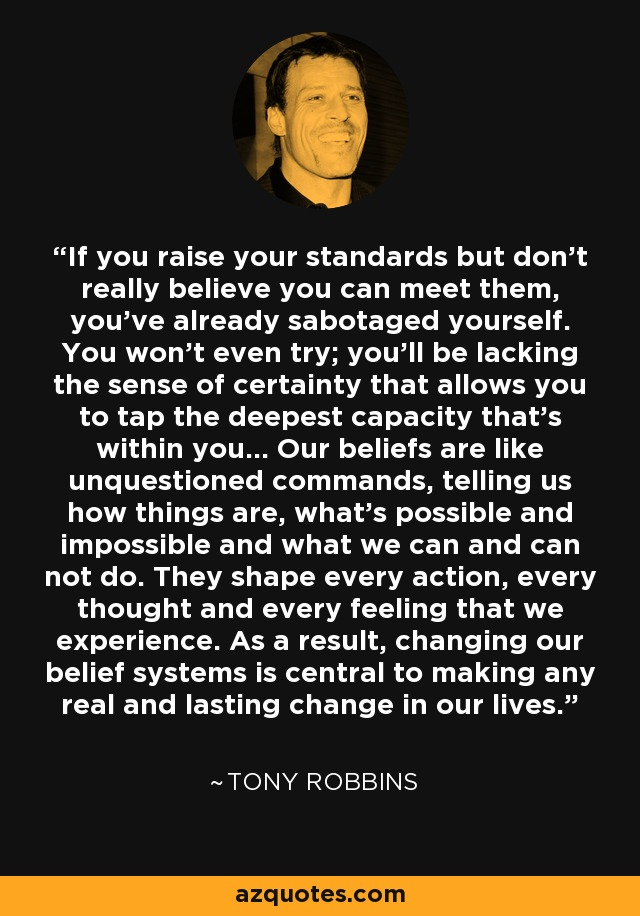 Tony Robbins Quote If You Raise Your Standards But Dont Really