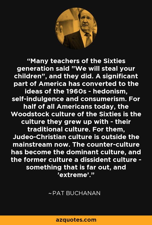Many teachers of the Sixties generation said
