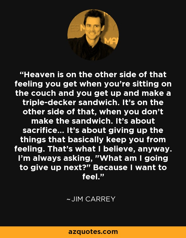 Jim Carrey quote: Heaven is on the other side of that