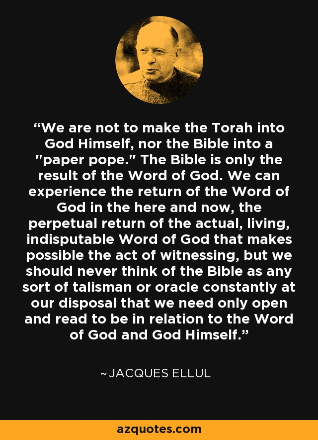 We are not to make the Torah into God Himself, nor the Bible into a