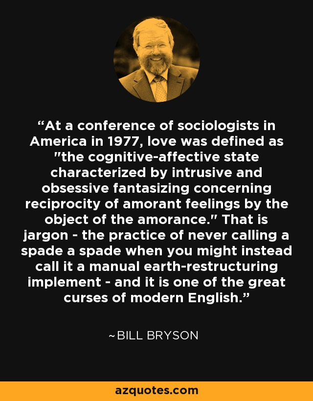 At a conference of sociologists in America in 1977, love was defined as