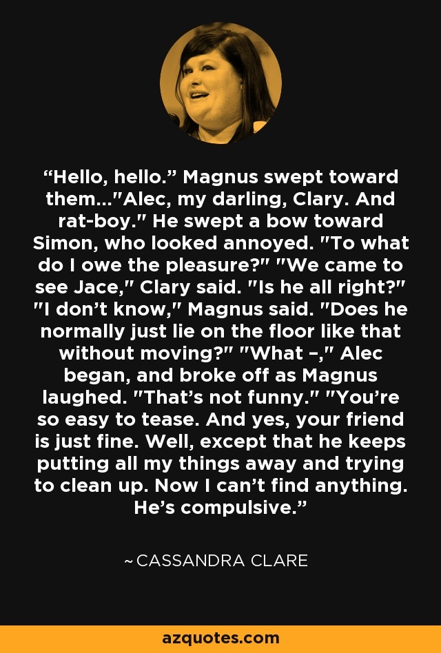"Hello, hello."" Magnus swept toward them..."