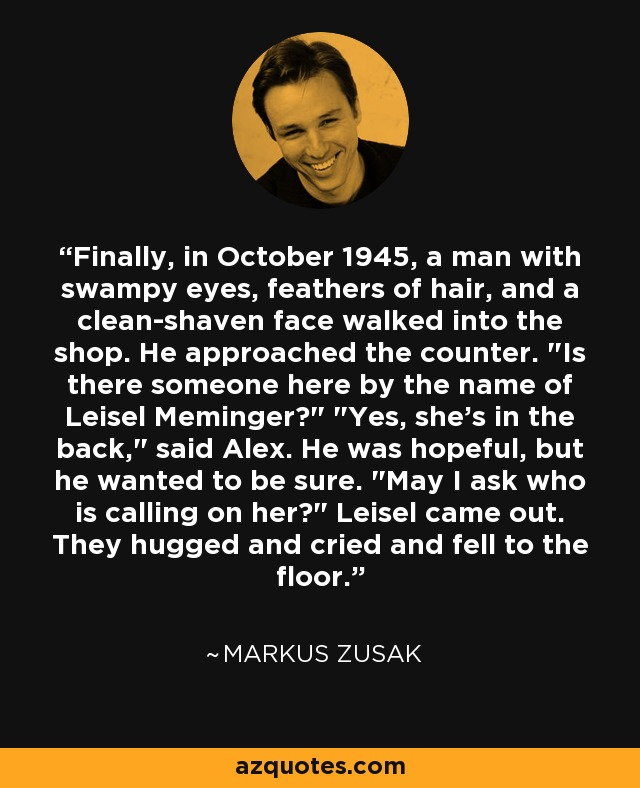 Finally, in October 1945, a man with swampy eyes, feathers of hair, and a clean-shaven face walked into the shop. He approached the counter.