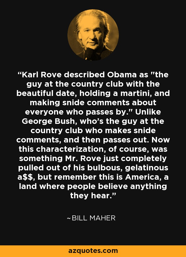 Karl Rove described Obama as