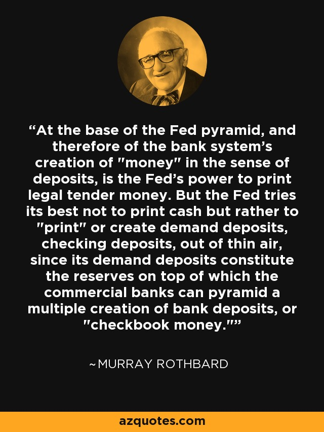 At the base of the Fed pyramid, and therefore of the bank system's creation of
