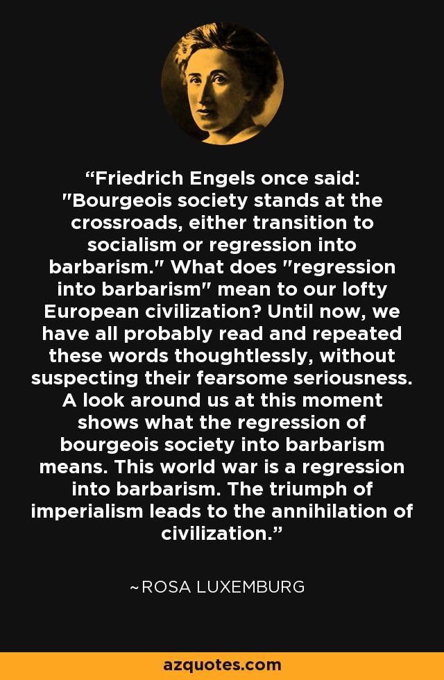 Friedrich Engels once said: