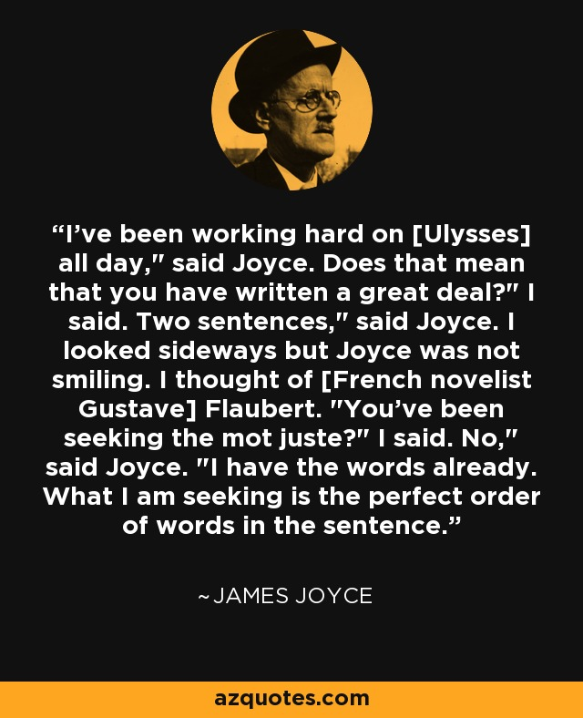 I've been working hard on [Ulysses] all day,