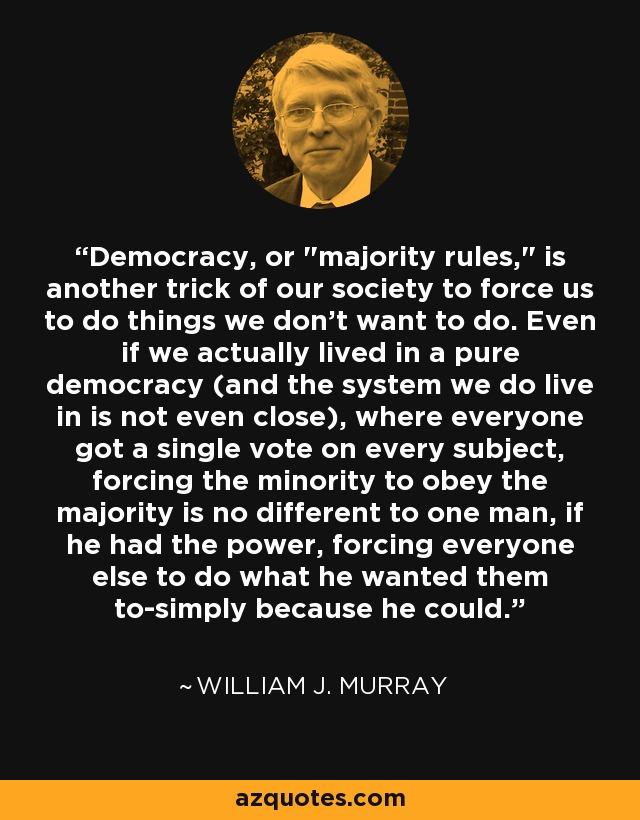Democracy, or
