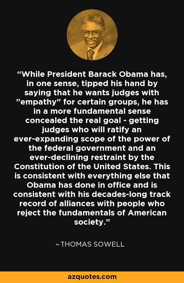 While President Barack Obama has, in one sense, tipped his hand by saying that he wants judges with