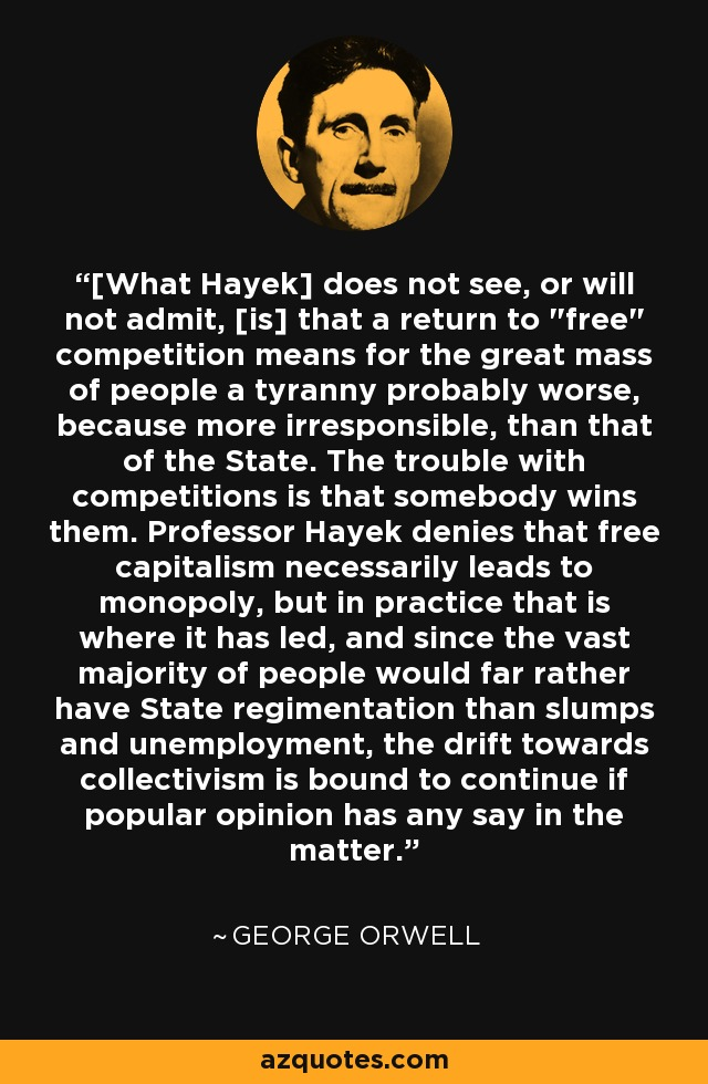 [What Hayek] does not see, or will not admit, [is] that a return to