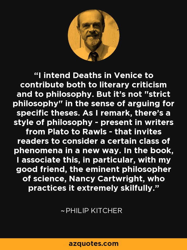 I intend Deaths in Venice to contribute both to literary criticism and to philosophy. But it's not