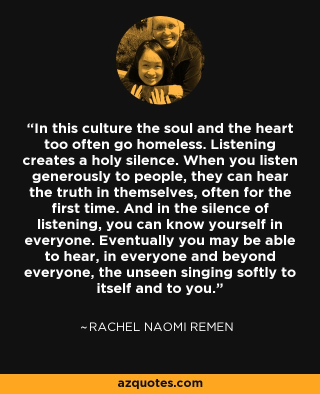 Rachel Naomi Remen quote: In this culture the soul and the heart ...