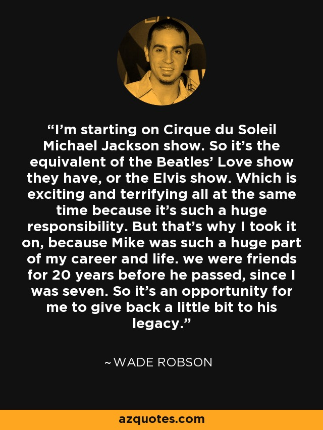 Wade Robson Quote Im Starting On Cirque Du Soleil Michael Jackson