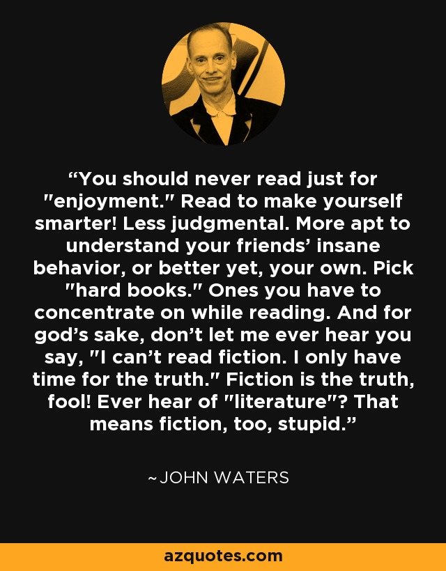 You should never read just for