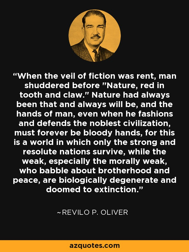 When the veil of fiction was rent, man shuddered before