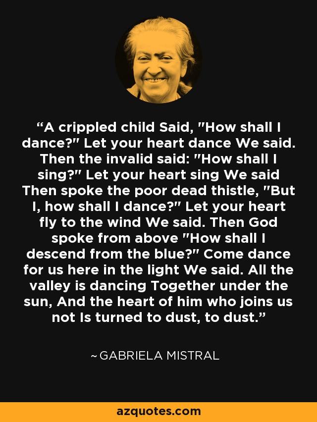 A crippled child Said,