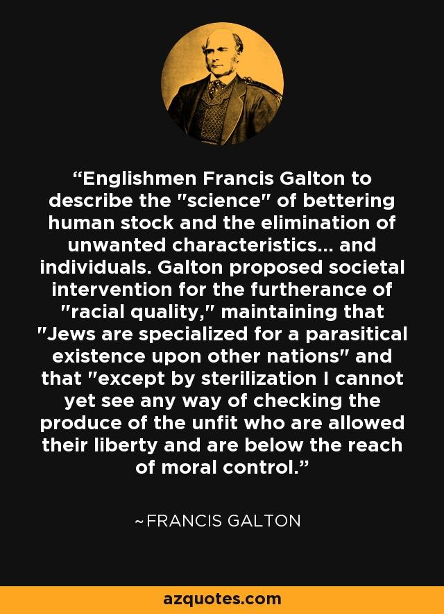 Englishmen Francis Galton to describe the