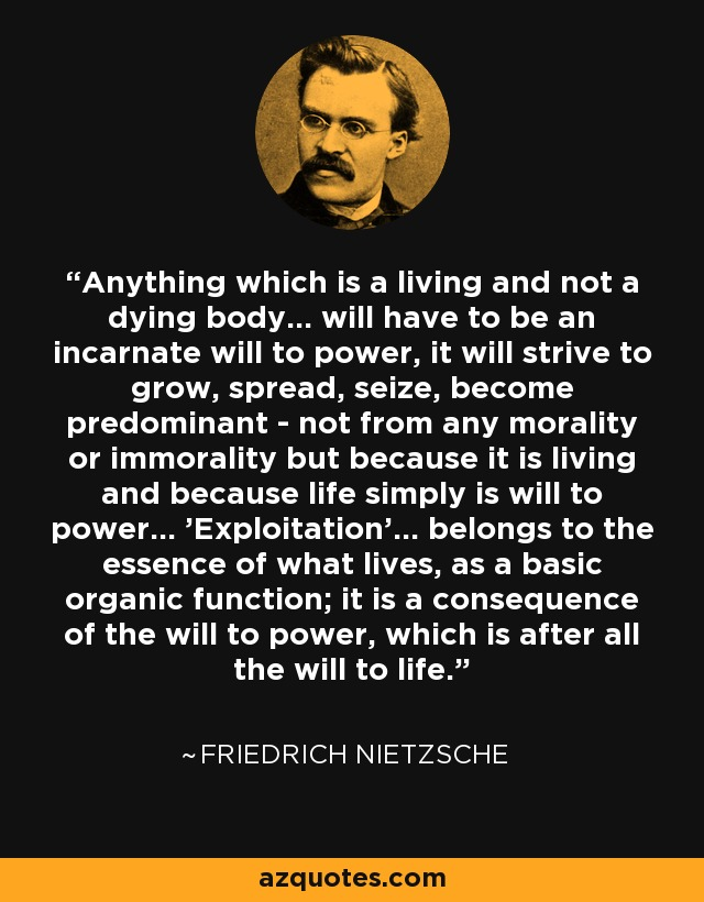 Friedrich Nietzsche Quote Anything Which Is A Living And Not A