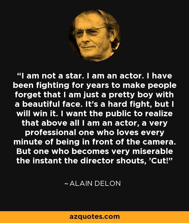 Alain Delon quote: I a...