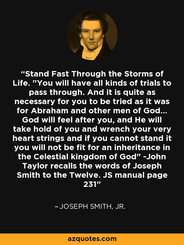 Stand Fast Through the Storms of Life.