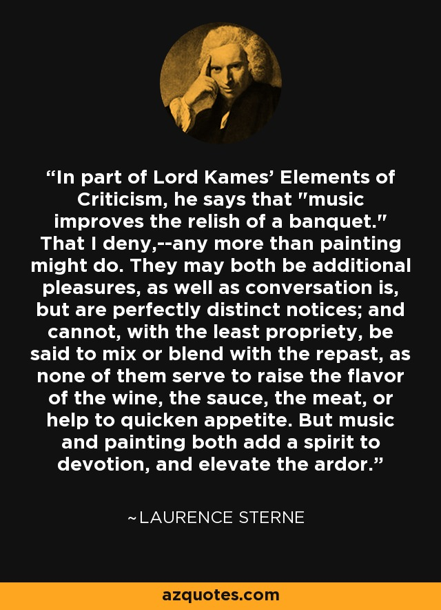 In part of Lord Kames' Elements of Criticism, he says that
