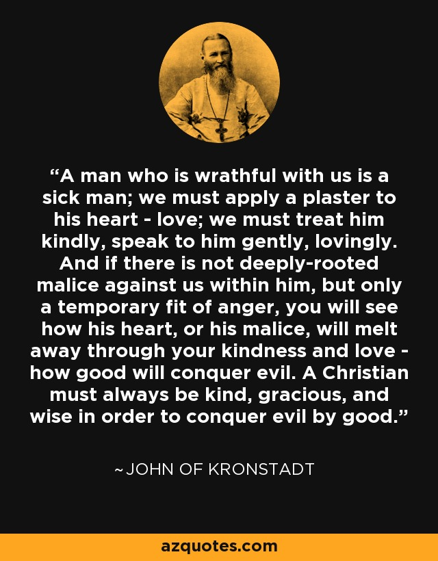 John of Kronstadt quote A man who is wrathful with us is a