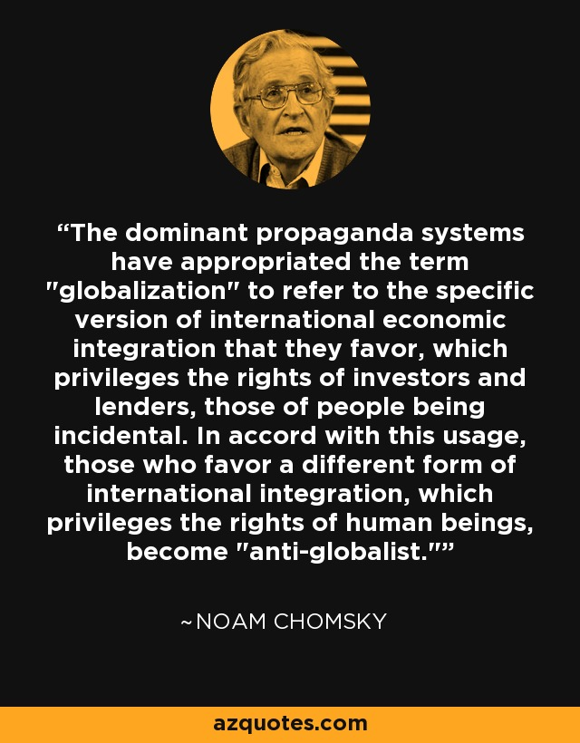 The dominant propaganda systems have appropriated the term