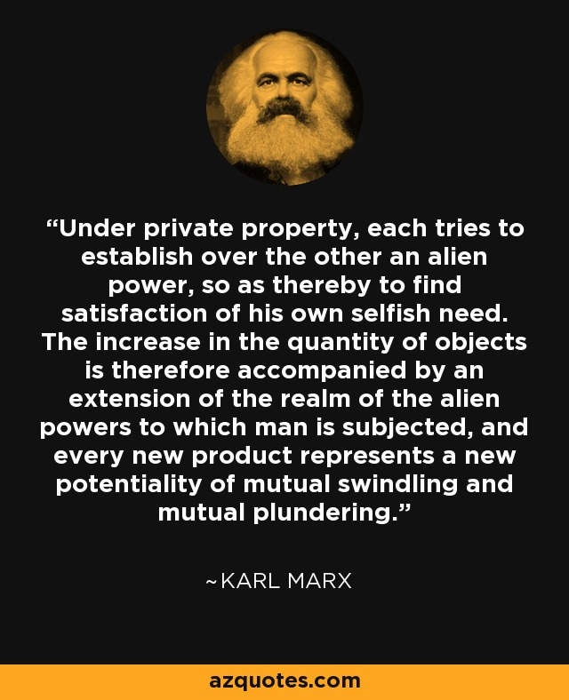 Karl Marx quote: Under private property, each tries to establish