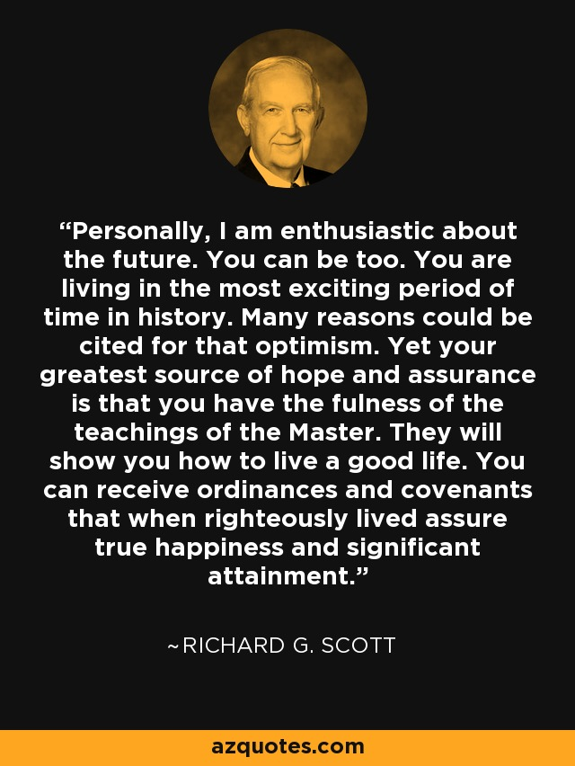 Richard G Scott Quote Personally I Am Enthusiastic About The
