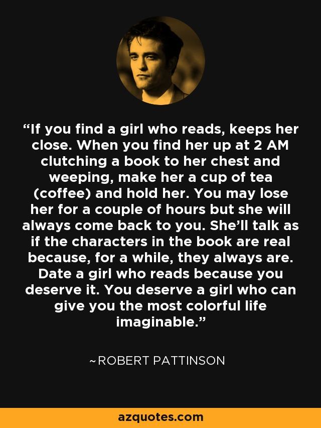 Robert pattinson quote about hookup a girl who reads