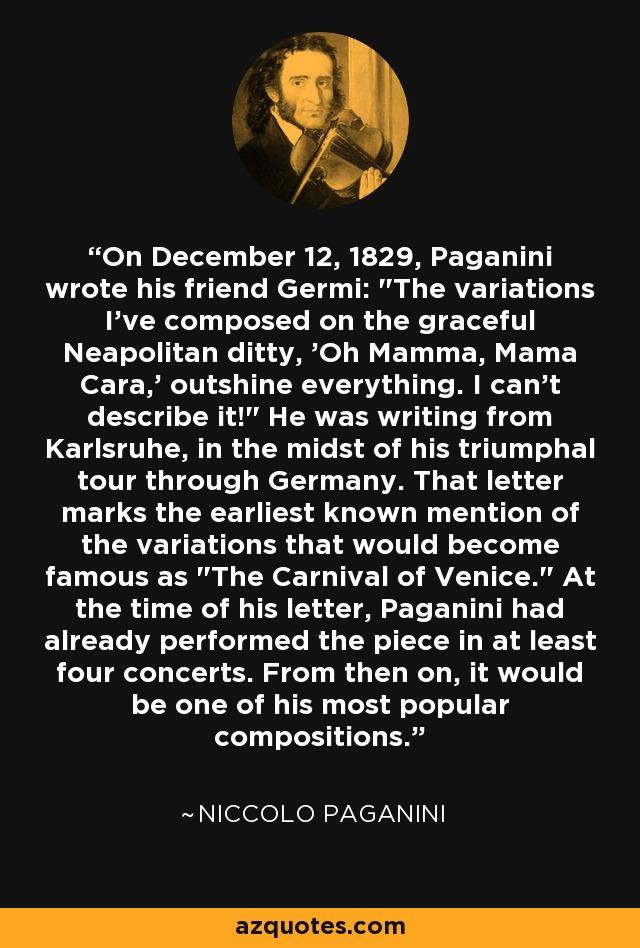 On December 12, 1829, Paganini wrote his friend Germi: