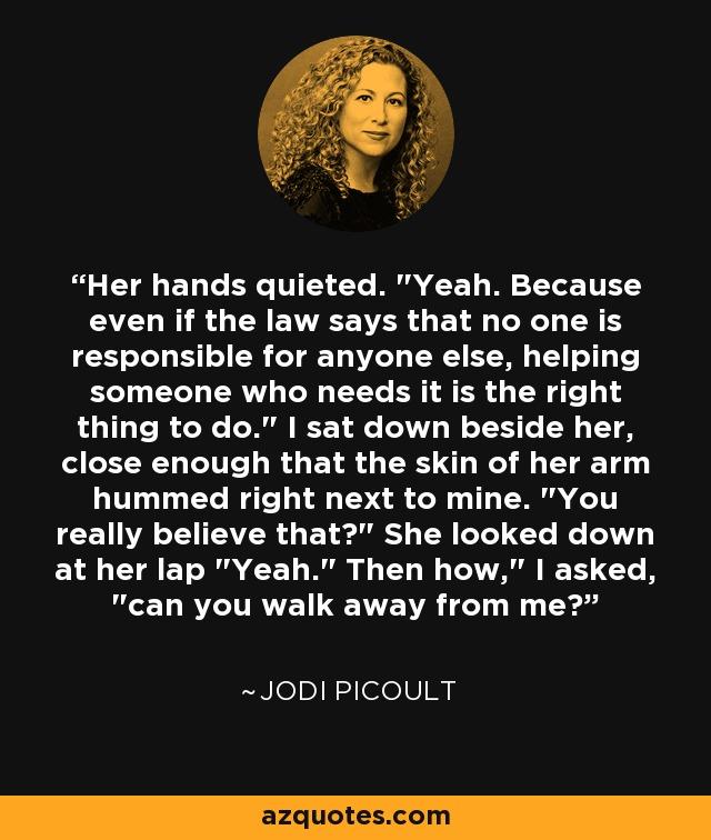 Her hands quieted.