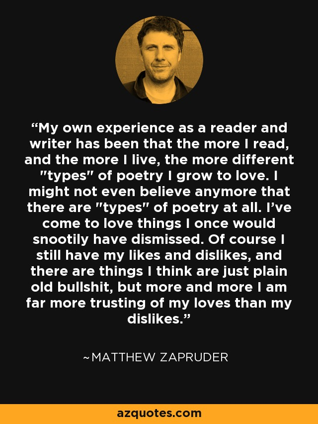 My own experience as a reader and writer has been that the more I read, and the more I live, the more different
