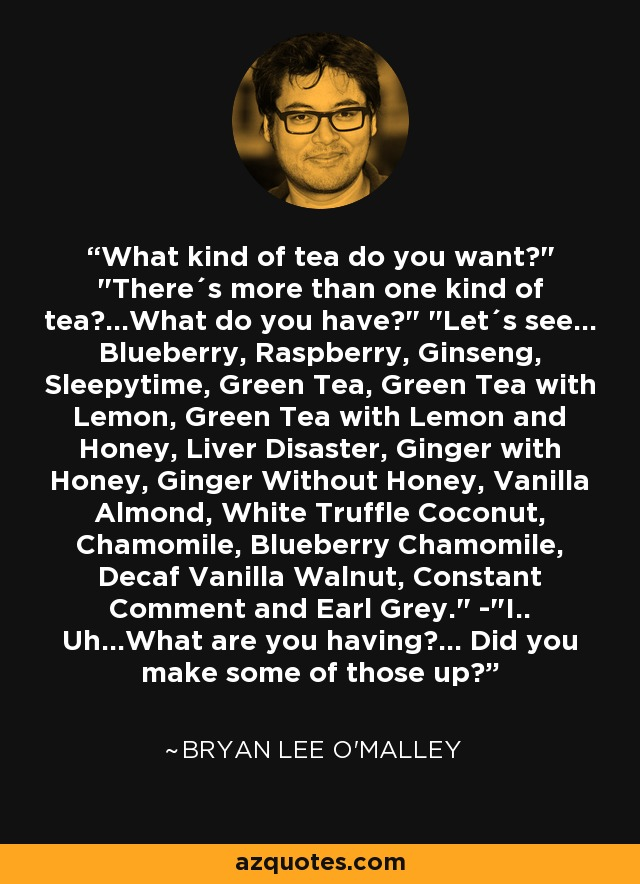 What kind of tea do you want?