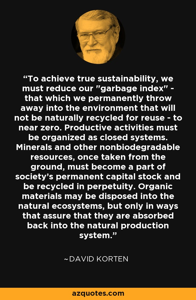 To achieve true sustainability, we must reduce our