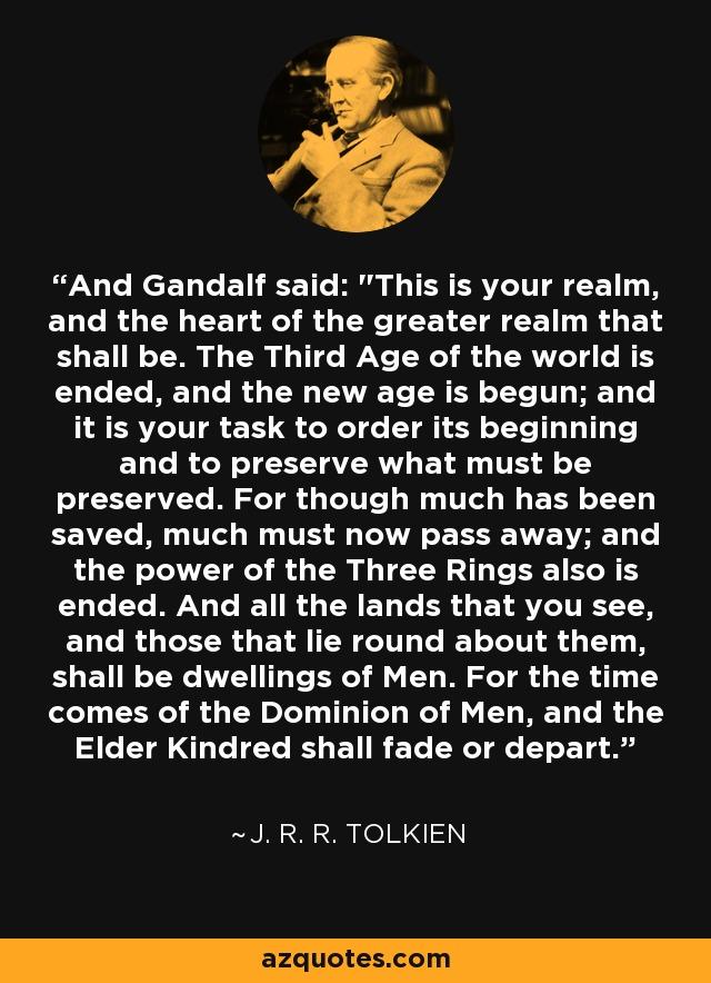 And Gandalf said: