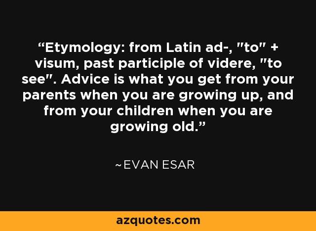 Etymology: from Latin ad-,
